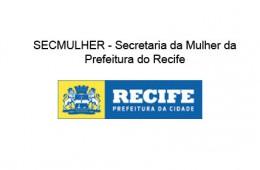 SECMULHER – Secretaria da Mulher da Prefeitura do Recife